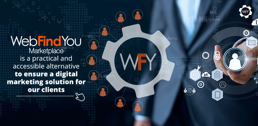 WebFindYou Marketplace is an Accessible Alternative to Ensure a Digital Marketing Solution