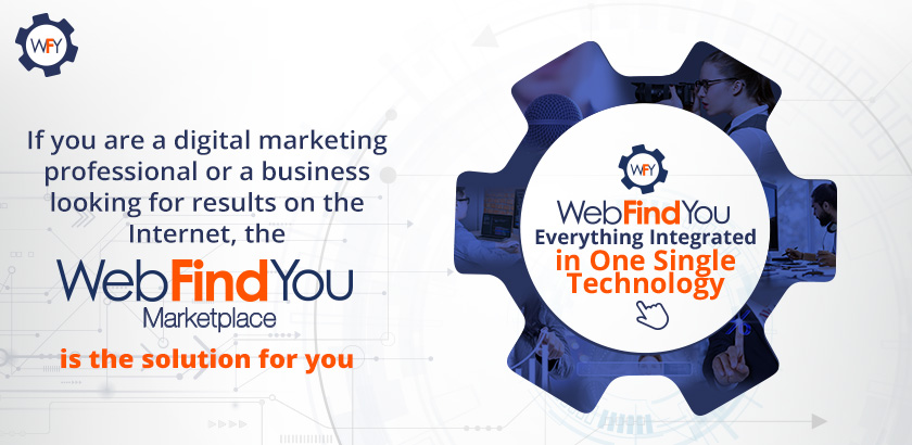If You Are a Digital Marketing Professional, the WebFindYou Marketplace is The Solution